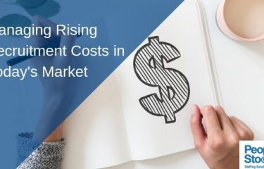 Managing Rising Recruitment Costs in Today's Market