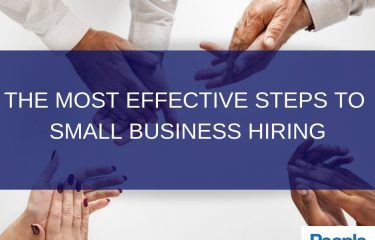 The Most Effective Steps to Take When Hiring for a Small Business