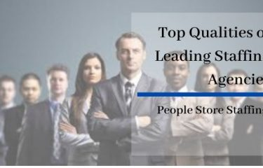 Top Qualities of Leading Staffing Agencies